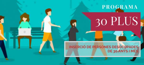 30 plus inserció de persones desocupades de 30 anys i més